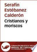 libro Cristianos Y Moriscos