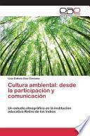 Cultura Ambiental: Desde La Participación Y Comunicación