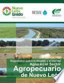 libro Diagnóstico Sobre La Gestión Y El Uso Del Agua En El Sector Agropecuario De Nuevo León