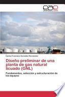 libro Diseño Preliminar De Una Planta De Gas Natural Licuado (gnl)
