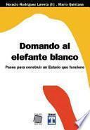 libro Domando Al Elefante Blanco
