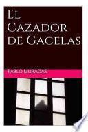 libro El Cazador De Gacelas
