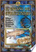 libro El EngaÑo Del Evolucionismo