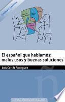 libro El Español Que Hablamos. Edición Aumentada