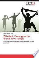 libro El Futbol, L Avanguarda D Una Nova Religió