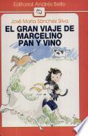 libro El Gran Viaje De Marcelino Pan Y Vino