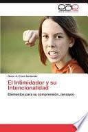 libro El Intimidador Y Su Intencionalidad