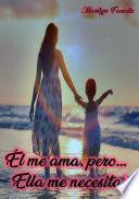 libro El Me Ama Pero Ella Me Necesita