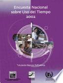 libro Encuesta Nacional Sobre Uso Del Tiempo 2002. Tabulados Básicos Definitivos