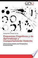 libro Esquemas Cognitivos Y De Aprendizaje Y Comportamiento Violento