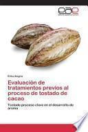 libro Evaluacion De Tratamientos Previos Al Proceso De Tostado De Cacao