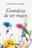 libro Grandeza De Ser Mujer