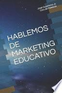 libro Hablemos De Marketing Educativo