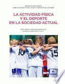 libro La Actividad Fisica Y El Deporte En La Sociedad Actual