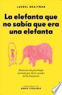 libro La Elefanta Que No Sabia Que Era Una Elefanta
