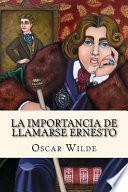 libro La Importancia De Llamarse Ernesto (spanish Edition)