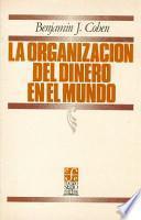 libro La Organización Del Dinero En El Mundo