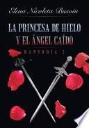 libro La Princesa De Hielo Y El Angel Caido