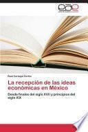 libro La Recepcion De Las Ideas Economicas En Mexico