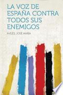 libro La Voz De Espana Contra Todos Sus Enemigos
