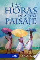 libro Las Horas De Aquel Paisaje