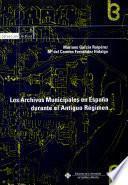 libro Los Archivos Municipales En España Durante El Antiguo Régimen