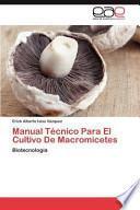 libro Manual Técnico Para El Cultivo De Macromicetes