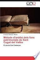 libro Mètode D Anàlisi Dels Fons Patrimonials De Sant Cugat Del Vallès