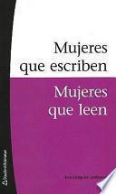 libro Mujeres Que Escriben, Mujeres Que Leen