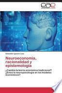 libro Neuroeconomía, Racionalidad Y Epistemología
