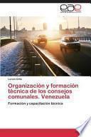 libro Organizacion Y Formacion Tecnica De Los Consejos Comunales. Venezuela