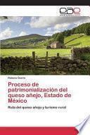 libro Proceso De Patrimonialización Del Queso Añejo, Estado De México