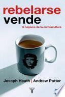 libro Rebelarse Vende. El Negocio De La Contracultura