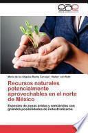 libro Recursos Naturales Potencialmente Aprovechables En El Norte De México