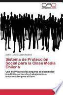 libro Sistema De Protección Social Para La Clase Media Chilena