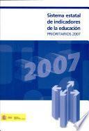 libro Sistema Estatal De Indicadores De La Educación. Prioritarios 2007