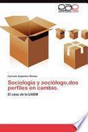 libro Sociología Y Sociólogo,dos Perfiles En Cambio.