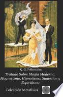 libro Tratado Sobre Magia Moderna, Magnetismo, Hipnotismo, Sugestion Y Espiritismo