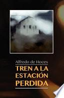 libro Tren A La Estacion Perdida