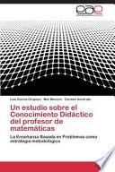 libro Un Estudio Sobre El Conocimiento Didáctico Del Profesor De Matemáticas