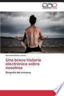 libro Una Breve Historia Electronica Sobre Nosotros
