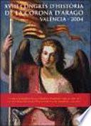 libro Xviii Congrés D Història De La Corona D Aragó (valència, 2004)