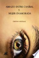libro Abrazo Entre Caníbal Y Mujer Enamorada