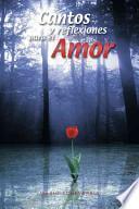 libro Cantos Y Reflexiones Para El Amor