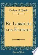 libro El Libro De Los Elogios (classic Reprint)