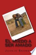 libro El Miedo A Ser Amado