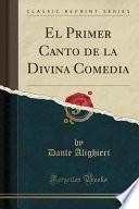 libro El Primer Canto De La Divina Comedia (classic Reprint)