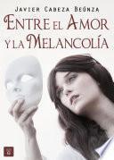Entre El Amor Y La Melancolía