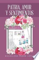 libro Patria, Amor Y Sentimientos