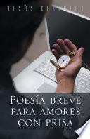libro Poesia Breve Para Amores Con Prisa